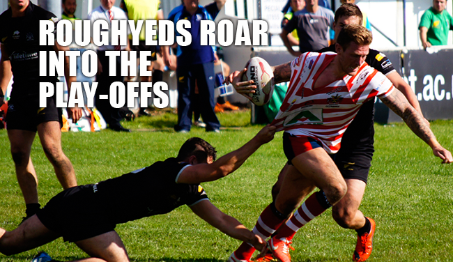 Roughyeds roar into the play-offs